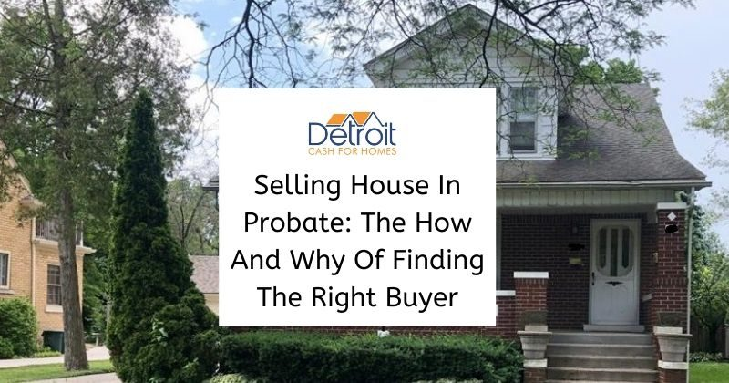 Selling House In Probate