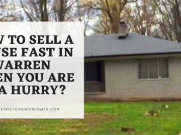 How to Sell A House Fast in Warren When You Are in A Hurry?