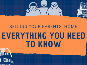Selling Your Parents' Home: Everything You Need To Know