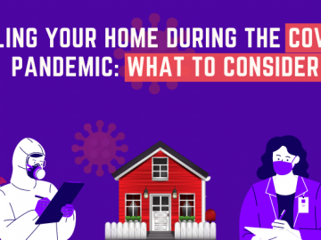 Selling Your Home During the COVID-19 Pandemic: What to Consider