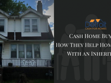 Cash Home Buyers How They Help Homeowners With an Inheritance