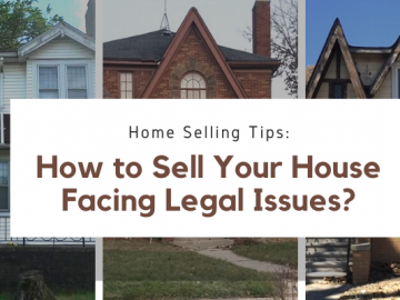 Home Selling Tips How to Sell Your House Facing Legal Issues