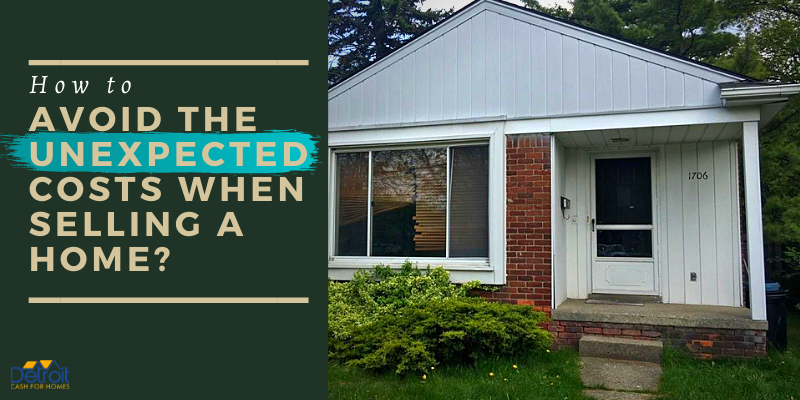 How to Avoid the Unexpected Costs When Selling a Home?