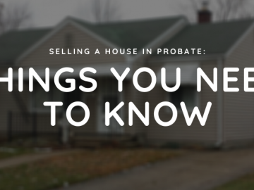 Selling a House in Probate: Things You Need To Know