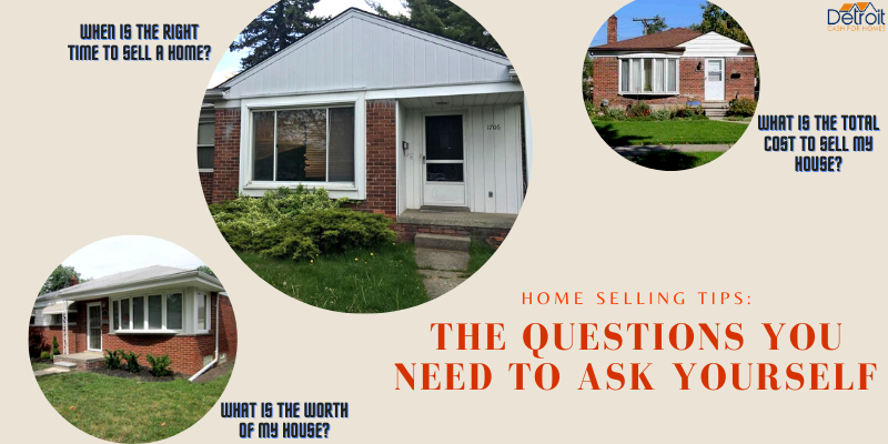 Home Selling Tips: The Questions You Need To Ask Yourself