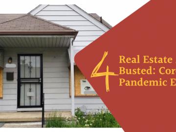 4 Real Estate Myths Busted: Coronavirus Pandemic Edition