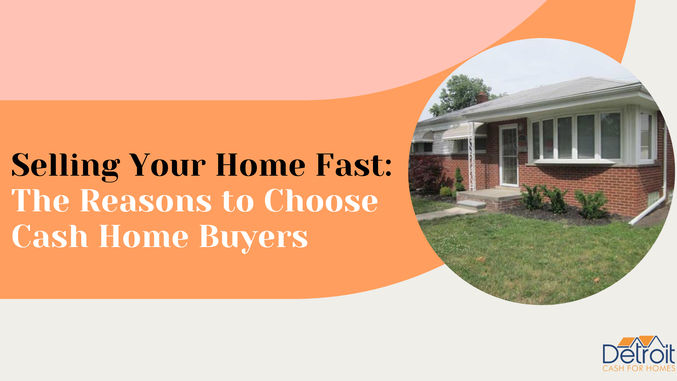 Selling Your Home Fast: The Reasons to Choose Cash Home Buyers