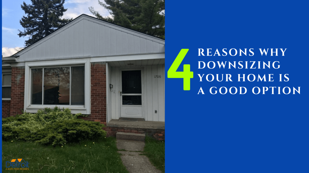 4 Reasons Why Downsizing Your Home Is a Good Option