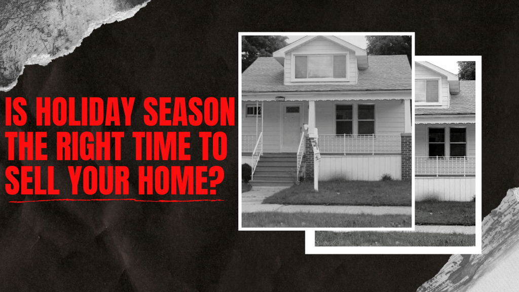 Is Holiday Season The Right Time To Sell Your Home?