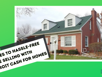 Say Yes to Hassle-free Home Selling with Detroit Cash For Homes