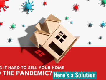 Finding it Hard to Sell Your Home Amid the Pandemic? Here's a Solution
