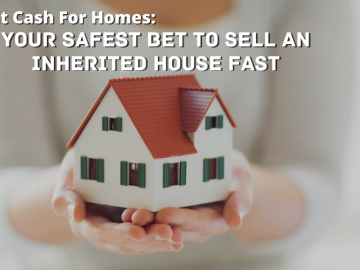 Detroit Cash For Homes: Your Safest Bet to Sell an Inherited House Fast