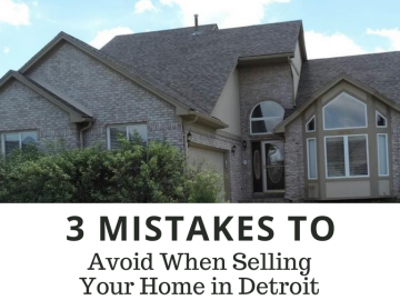 3 Mistakes to Avoid When Selling Your Home in Detroit
