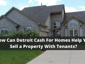 How Can Detroit Cash For Homes Help You Sell a Property With Tenants?