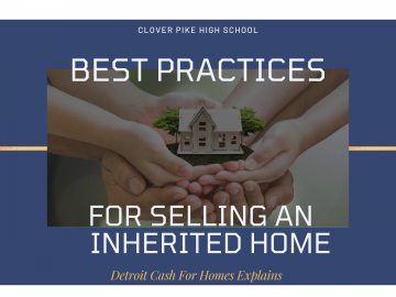 Best Practices for Selling an Inherited Home: Detroit Cash For Homes Explains