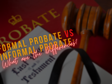 Formal Probate vs Informal Probate What are the Differences