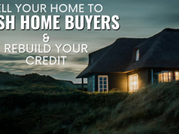 Sell Your Home to Cash Home Buyers and Rebuild Your Credit