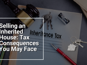Selling an Inherited House: Tax Consequences You May Face