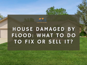 House Damaged by Flood: What to do to fix or sell it?