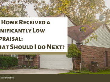 My Home Received a Significantly Low Appraisal What Should I do Next