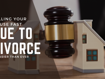 Selling Your House Fast Due to Divorce is Easier than Ever